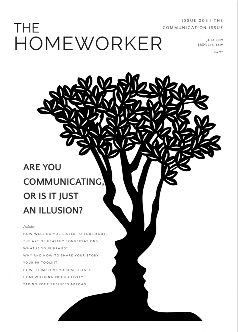 The Homeworker magazine issue 3 communication, working from home advice, productivity tips, healthy conversations, branding, social media strategy
