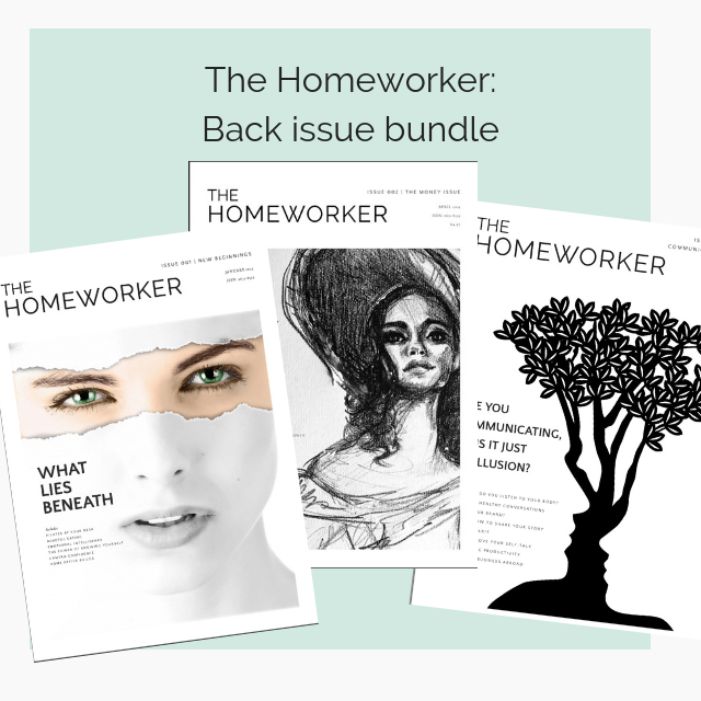 the homeworker magazine back issues, work from home advice, freelancing advice, how to manage money, money mindset, productivity when work from home, social media tips, starting a business advice