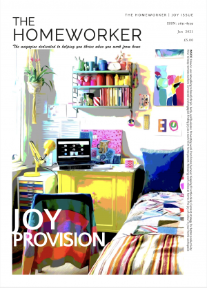Finding joy in your work = the cover of the joy issue of The Homeworker magazine